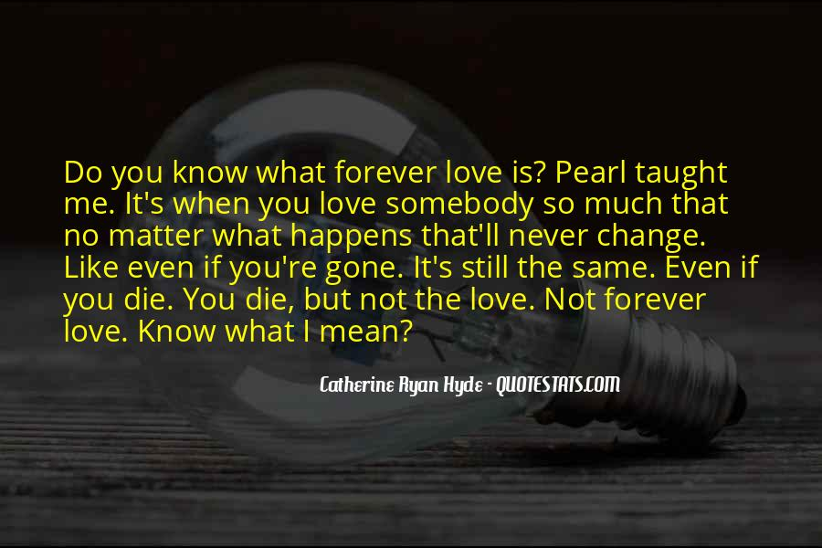 If It's Not Forever It's Not Love Quotes #1818248