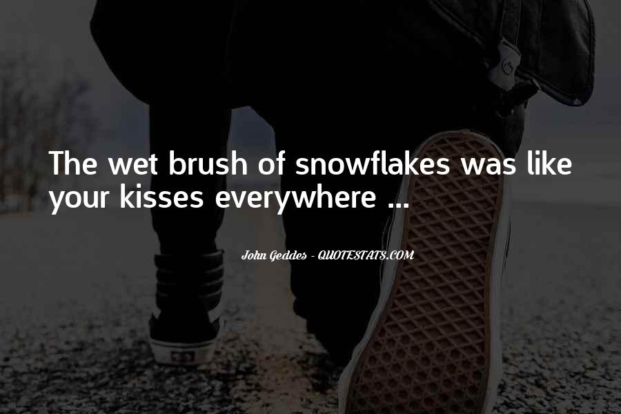 If Kisses Were Snowflakes Quotes #1299353