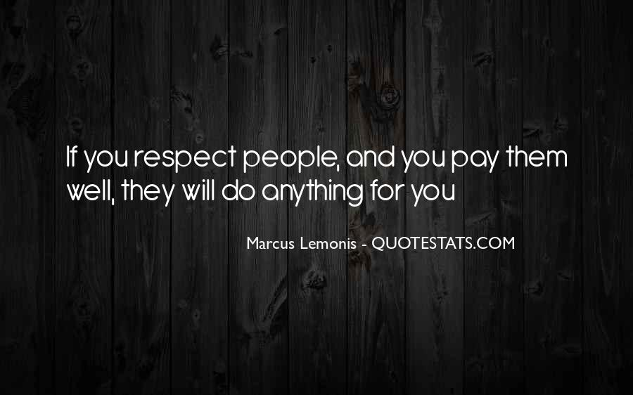 If They Respect You Quotes #26233