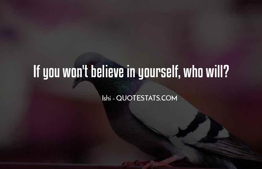 If You Believe In Love Quotes #107844