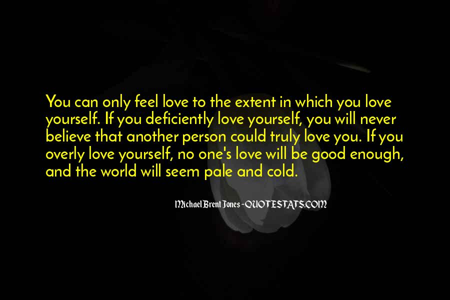 If You Believe In Love Quotes #1261495