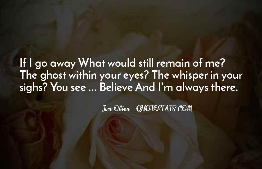 If You Believe In Love Quotes #1418356