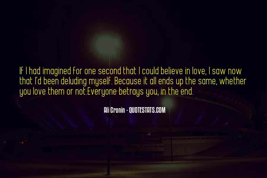 If You Believe In Love Quotes #1513597