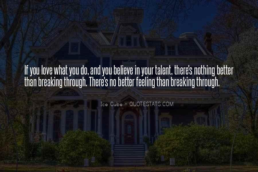 If You Believe In Love Quotes #1578626