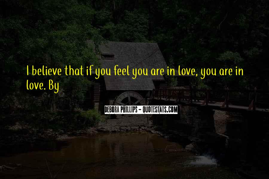 If You Believe In Love Quotes #246967