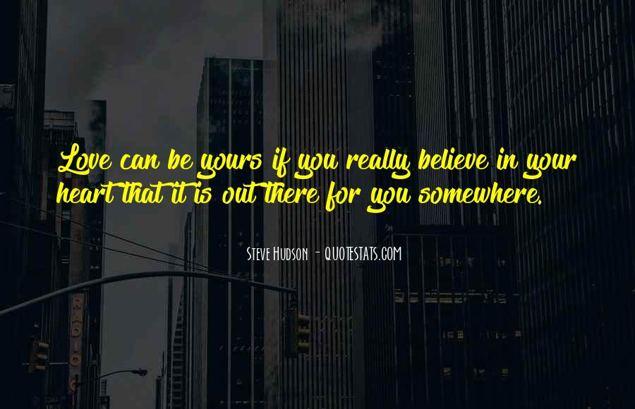 If You Believe In Love Quotes #594047