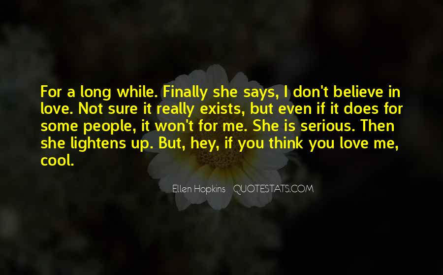 If You Believe In Love Quotes #628575