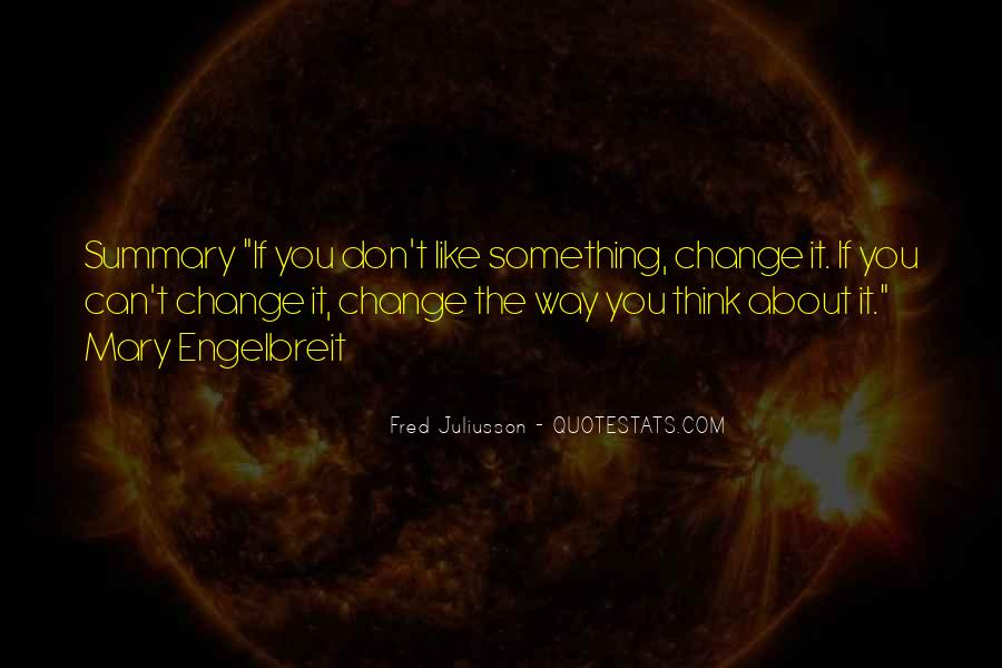 If You Can't Change It Quotes #1039440
