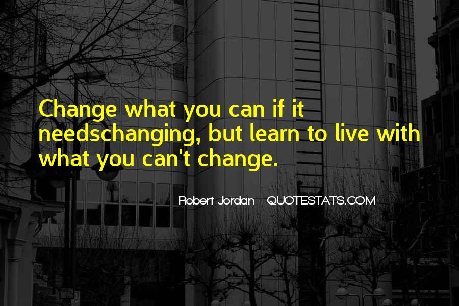 If You Can't Change It Quotes #120584