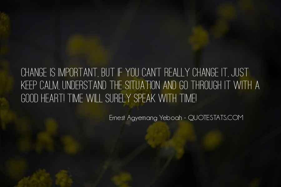 If You Can't Change It Quotes #1691333