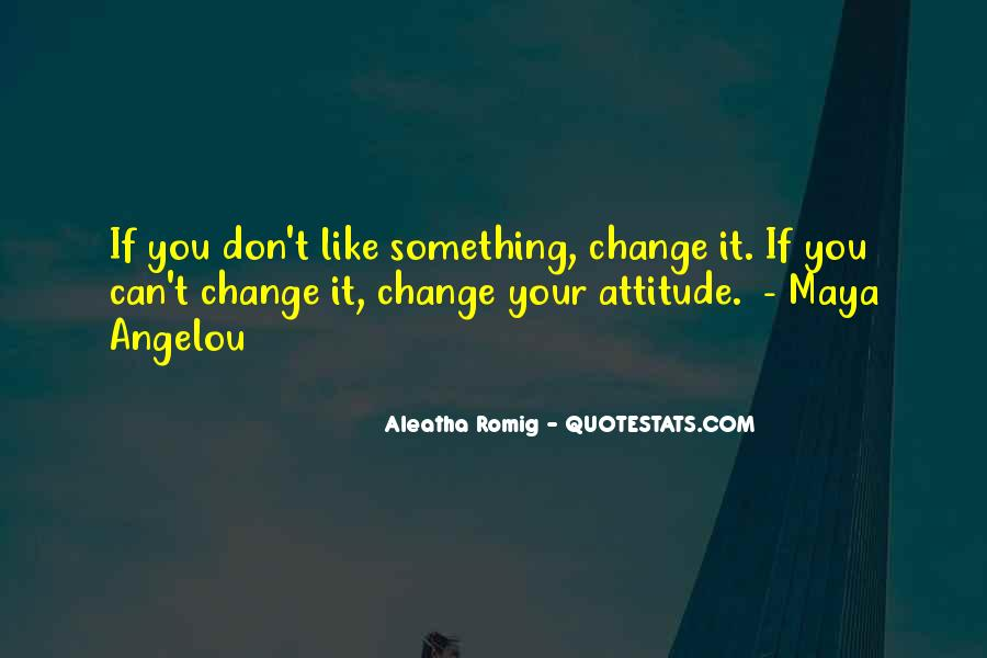 If You Can't Change It Quotes #247714
