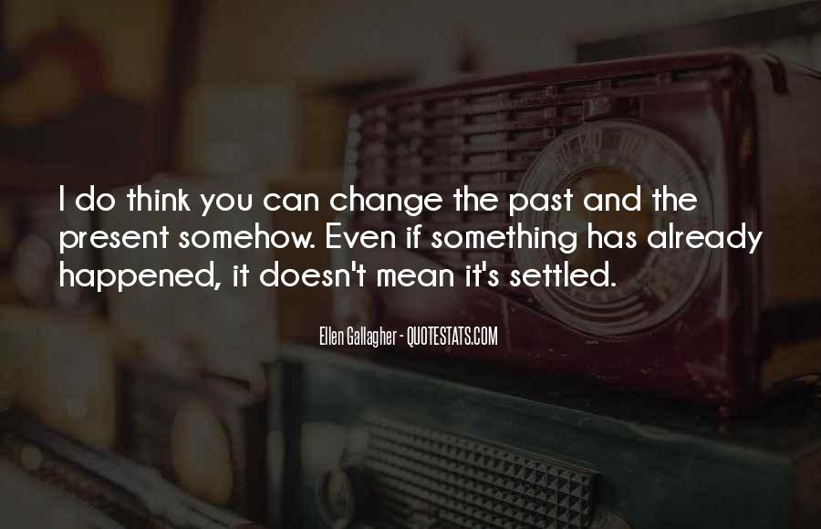 If You Can't Change It Quotes #453067