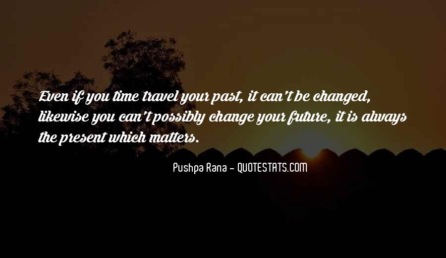 If You Can't Change It Quotes #77537