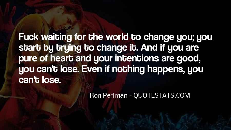 If You Can't Change It Quotes #933061