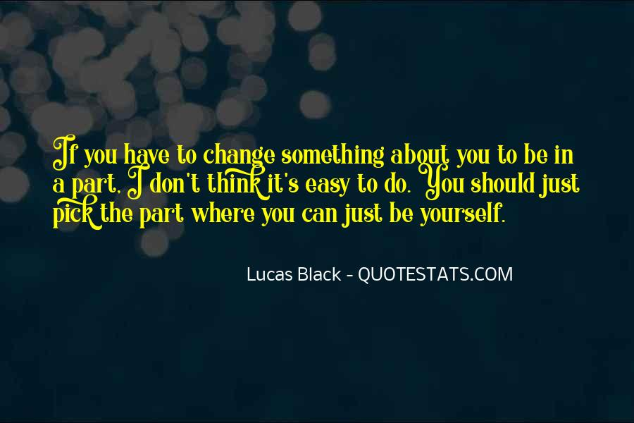 If You Can't Change It Quotes #996532