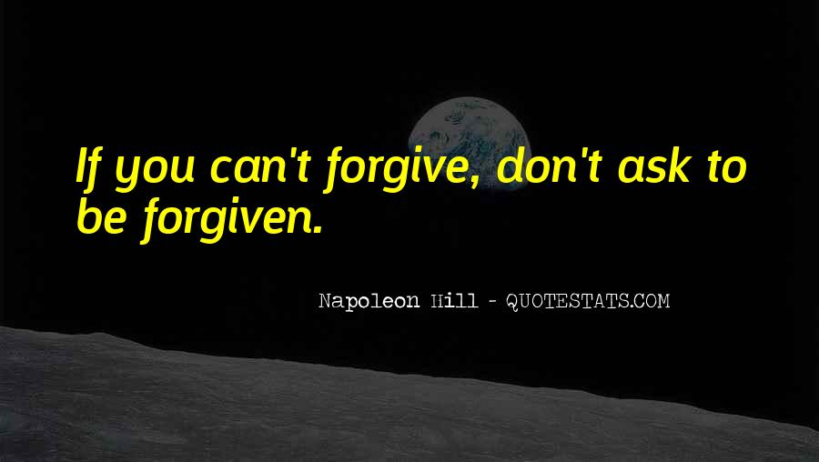 If You Can't Forgive Quotes #1336711
