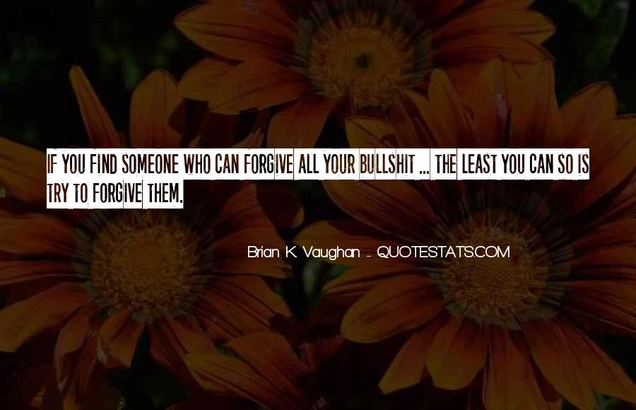 If You Can't Forgive Quotes #1823470