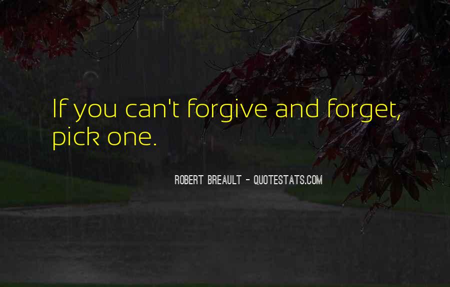 If You Can't Forgive Quotes #8369