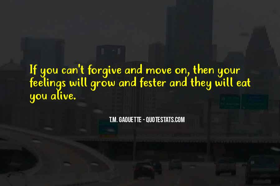 If You Can't Forgive Quotes #937571