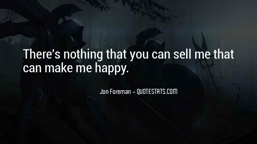 If You Can't Make Her Happy Quotes #15761