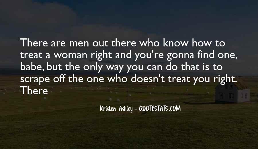 If You Can't Treat Her Right Quotes #207876