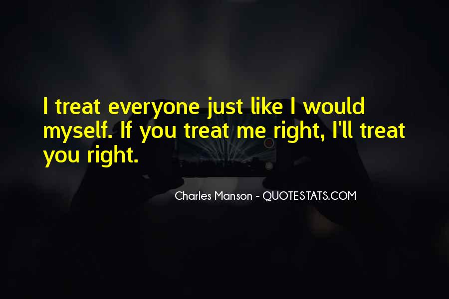 If You Can't Treat Her Right Quotes #304631