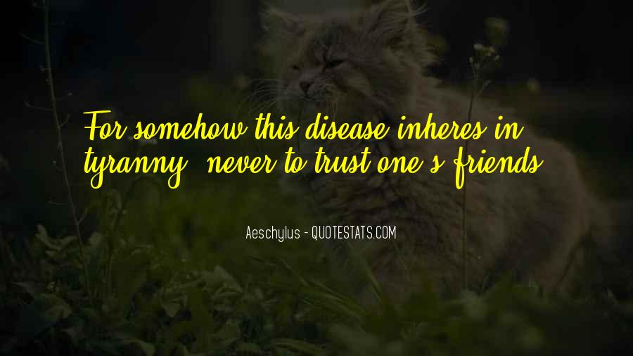 If You Can't Trust Your Friends Quotes #167956
