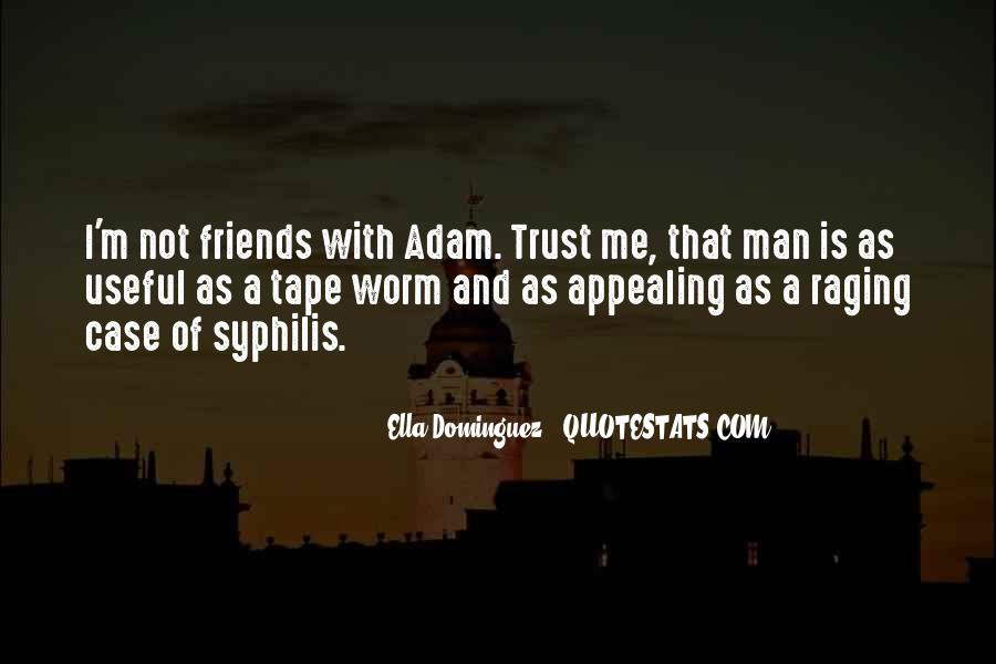 If You Can't Trust Your Friends Quotes #260517