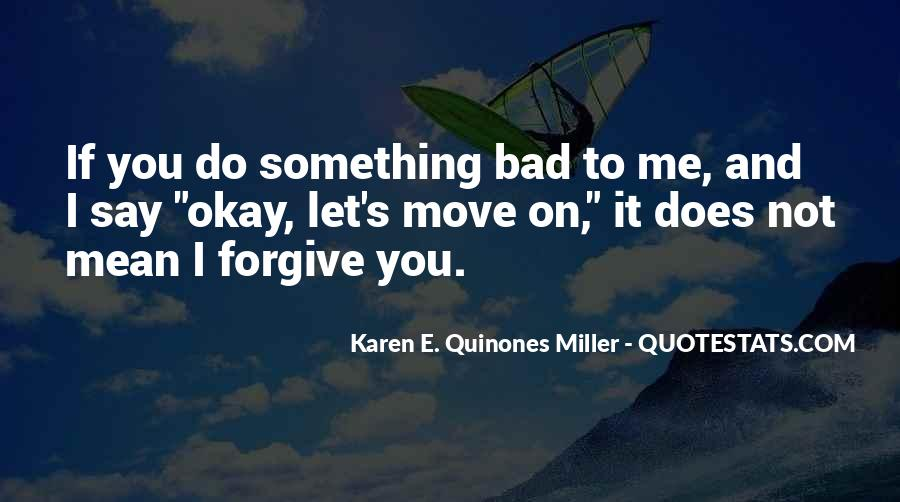 If You Cannot Forgive Quotes #1321