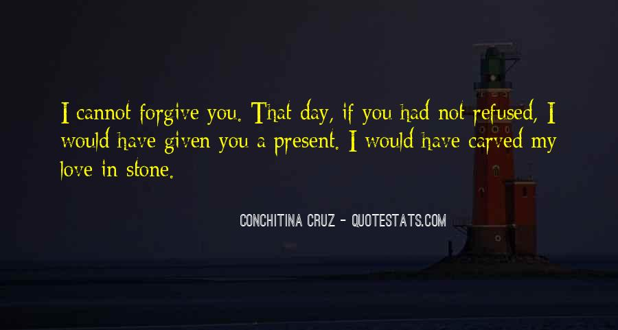 If You Cannot Forgive Quotes #1390558