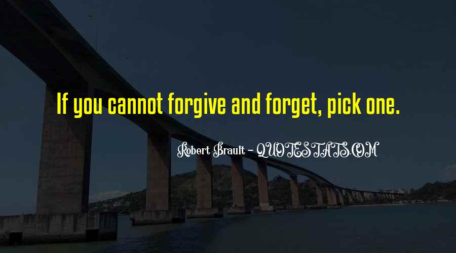 If You Cannot Forgive Quotes #1488978