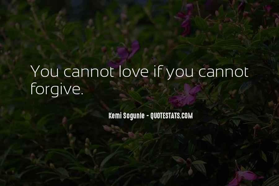 If You Cannot Forgive Quotes #1666905