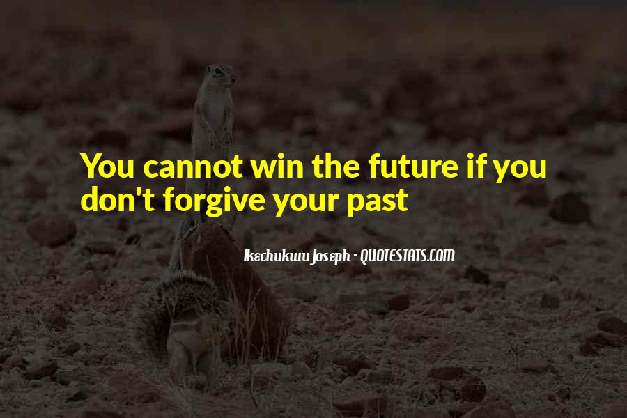If You Cannot Forgive Quotes #183290