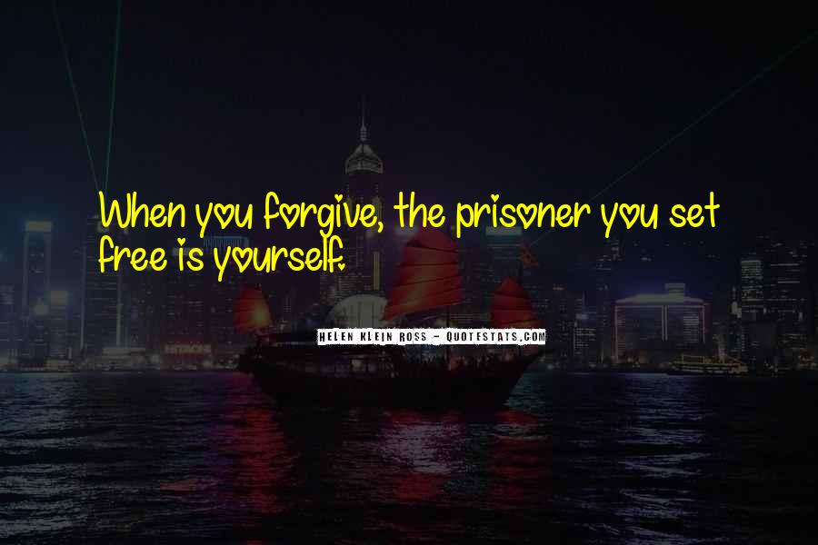 If You Cannot Forgive Quotes #3350