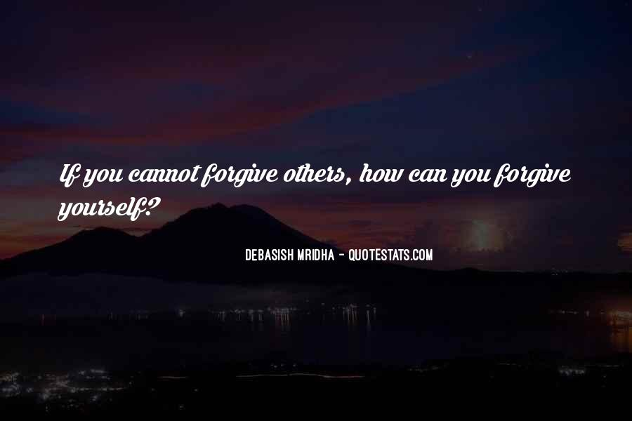 If You Cannot Forgive Quotes #478899