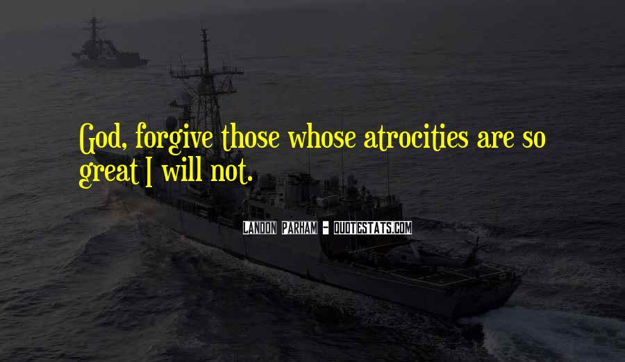 If You Cannot Forgive Quotes #6538