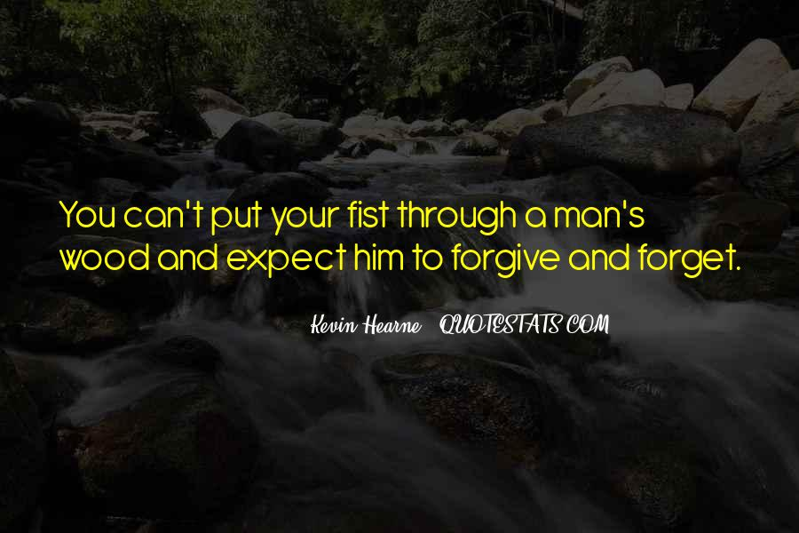 If You Cannot Forgive Quotes #7714