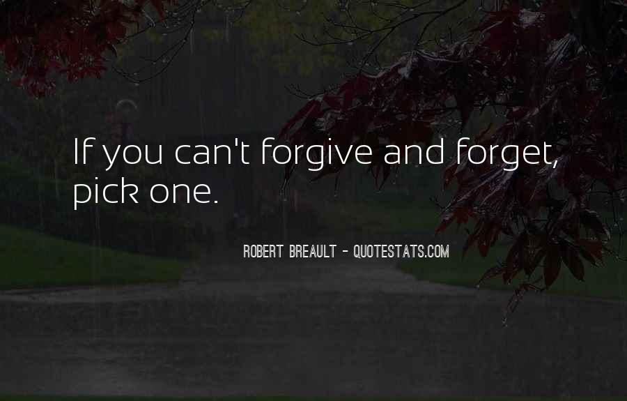 If You Cannot Forgive Quotes #8369