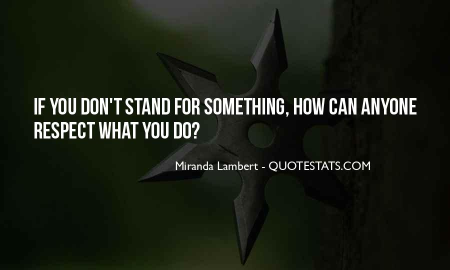 If You Don't Stand For Something Quotes #1677159