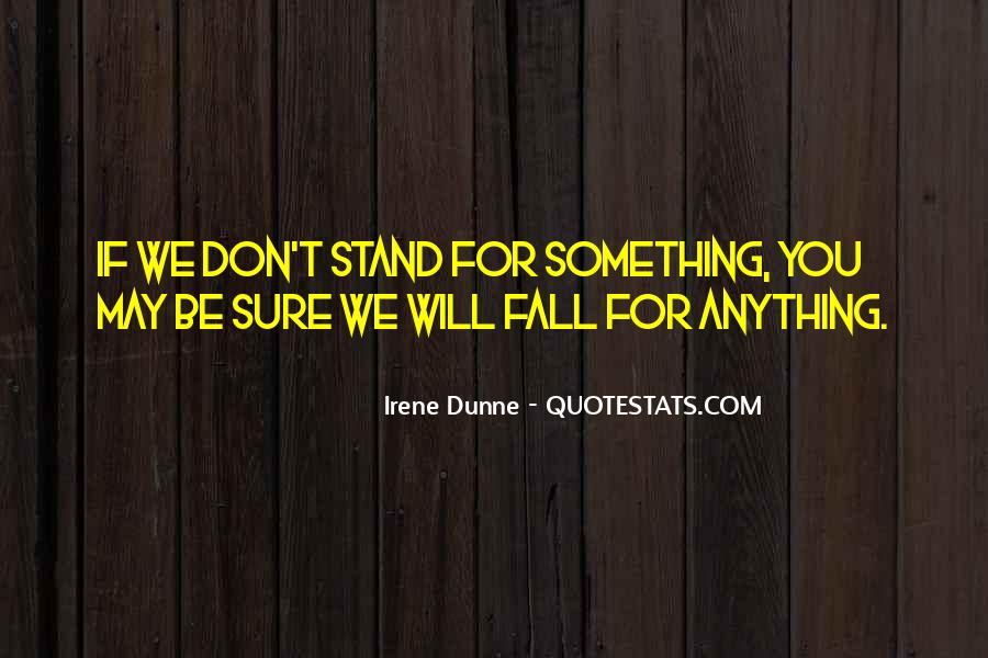 If You Don't Stand For Something Quotes #1801206