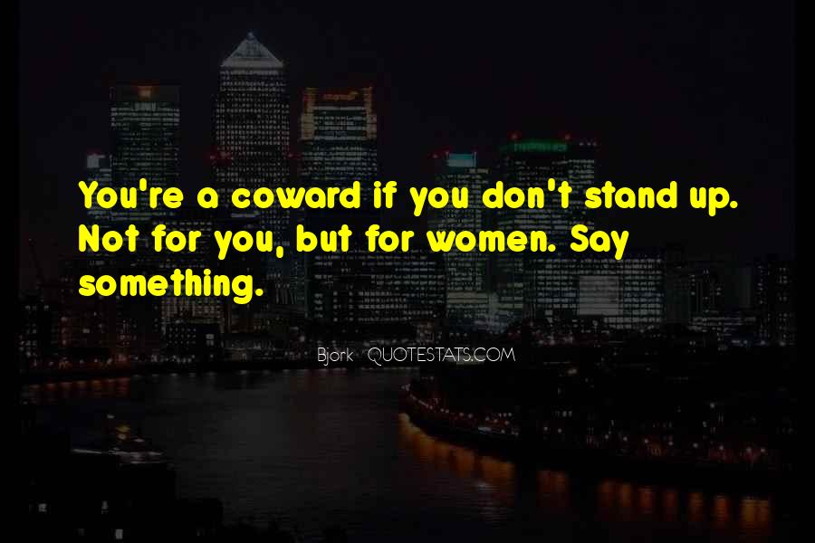 If You Don't Stand For Something Quotes #738298