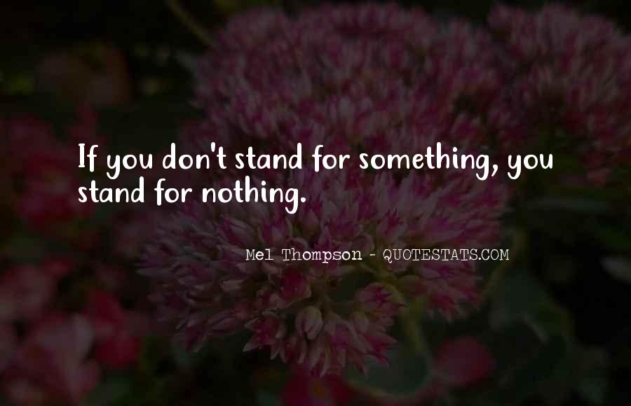 If You Don't Stand For Something Quotes #920449