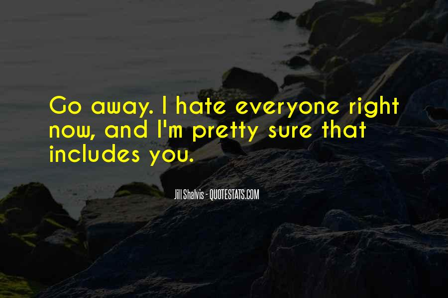 If You Hate Me Now Quotes #3568