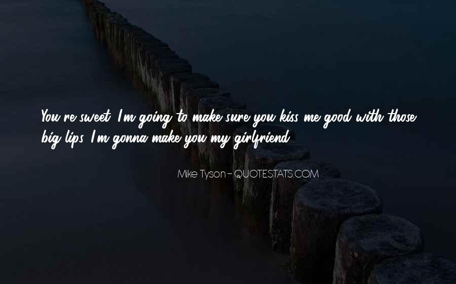 If You Have A Good Girlfriend Quotes #177653