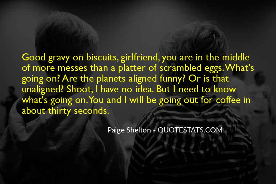 If You Have A Good Girlfriend Quotes #247640