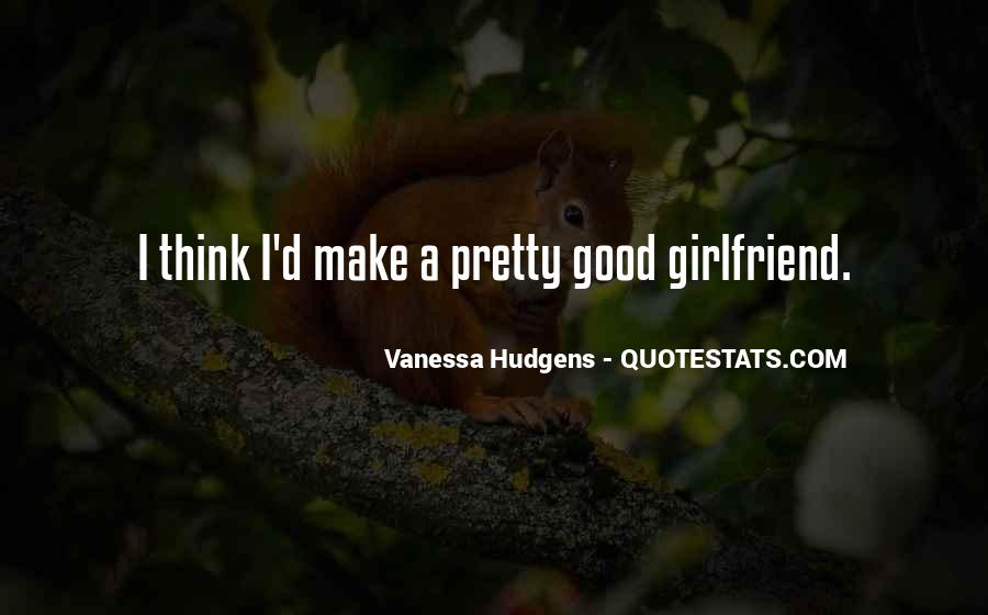 If You Have A Good Girlfriend Quotes #544533