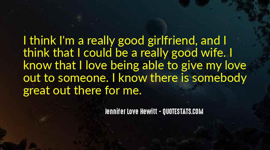 If You Have A Good Girlfriend Quotes #601872