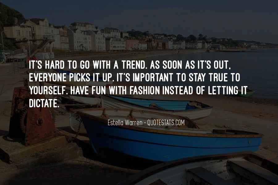 If You Have To Try Too Hard Quotes #4159