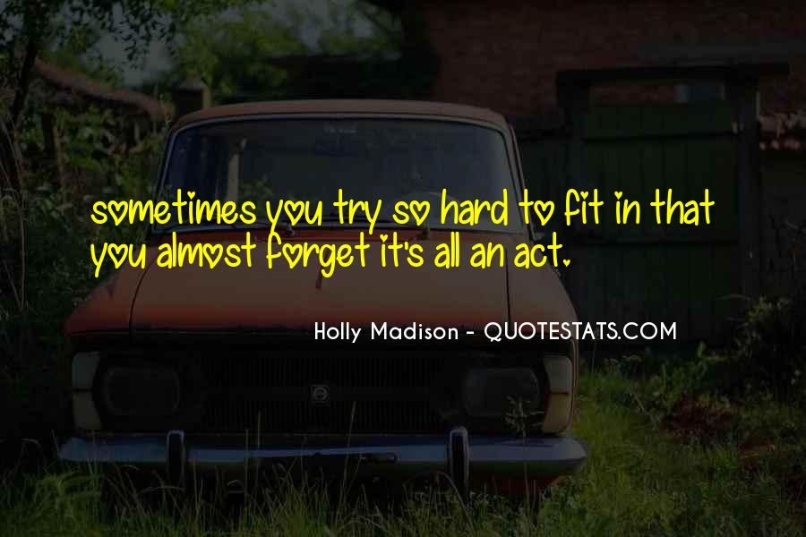 If You Have To Try Too Hard Quotes #4214