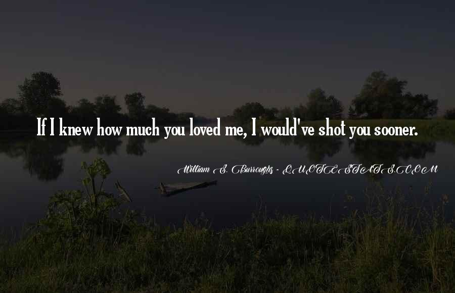 If You Knew Me Quotes #1056436